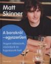 Matt Skinner: A borokról egyszerűen